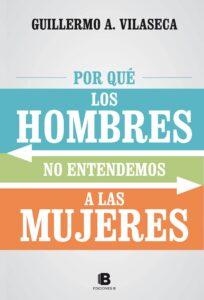 """TAPA DEL LIBRO """"POR QUE LOS HOMBRES NO ENTENDEMOS A LAS MUJERES"""" DE GUILLERMO VILASECA"""